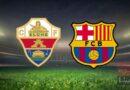 مشاهدة مباراة برشلونة وإلتشي بث مباشر اليوم 24-1-2021