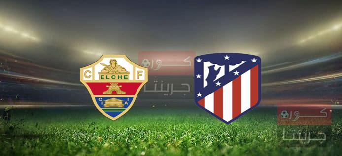 مشاهدة مباراة أتلتيكو مدريد وإلتشي بث مباشر اليوم 1-5-2021